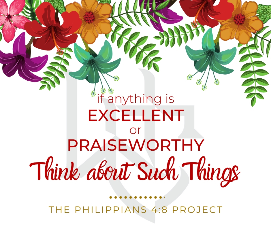 The Philippians 4:8 Project